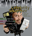 Extreme Science: Celebrity Snapper: Taking The Ultimate Photo by Susie Hodge (Paperback, 2009)