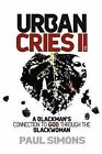 A Blackman's Connection to God Through the Black Woman: Urban Cries: v. 2 by Paul Simons (Paperback, 2008)