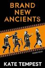 Brand New Ancients by Kate Tempest (Paperback, 2013)