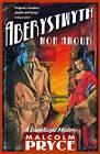 Aberystwyth Mon Amour by Malcolm Pryce (Paperback, 2002)