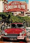 The History of the Sunbeam Alpine by John Wilshire (Paperback, 2015)
