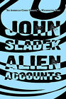 Alien Accounts by John Sladek (Paperback / softback, 2005)