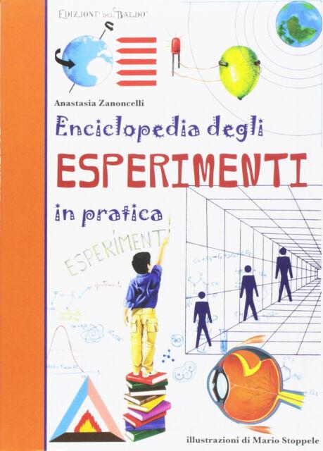 Enciclopedia degli esperimenti in pratica Libro Nuovo