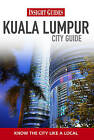 Insight Guides: Kuala Lumpur City Guide by APA Publications (Paperback, 2011)