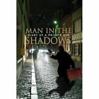 Man in The Shadows Diary of a Private Eye 9781434346711 by Thomas A. Phelan
