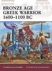 Bronze Age Greek Warrior 1600-1100 BC by Andrea Salimbeti, Raffaele D'Amato (Paperback, 2011)