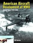 American Aircraft Development of WWII: Special Types 1939-1945 by William Norton (Hardback, 2015)