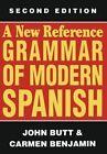 A New Reference Grammar of Modern Spanish by Dr John Butt, Carmen Benjamin (Paperback / softback, 2012)
