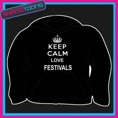KEEP CALM LOVE MUSIC FESTIVALS ADULTS MENS LADIES HOODIE HOODY GIFT