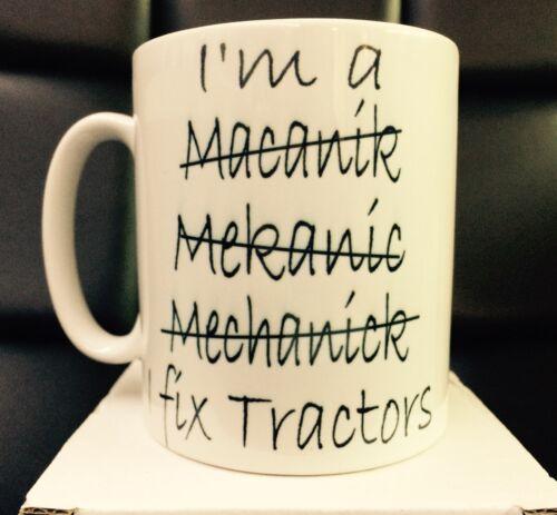 """MECHANIC/"""" PRINTED MUG-FUNNY-SPANNER-VAN-CAR-FARM /""""I FIX TRACTORS"""