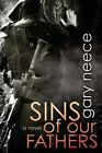 Sins of Our Fathers by Gary Neece (Paperback / softback, 2013)