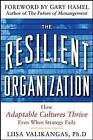 Resilient Organization: How Adaptive Cultures Thrive Even When Strategy Fails by Liisa Valikangas (Hardback, 2010)