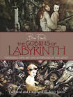 The Goblins of Labyrinth by Brian Froud (Hardback, 2006)