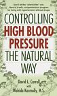 Controlling High Blood Pressure the Natural Way by Wahida Karmally and David L. Carroll (2000, Paperback)