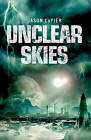 Unclear Skies by Jason LaPier (Paperback, 2016)