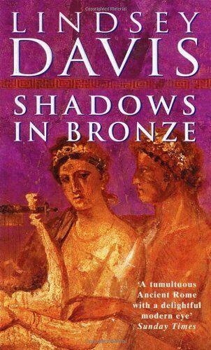 Shadows in Bronze By Lindsey Davis. 9780099414728