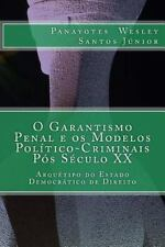 O Garantismo Penal e Os Modelos Político-Criminais Pós Século XX : Arquétipo...