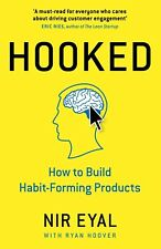 Hooked : How to Build Habit-Forming Products by Nir Eyal (2014, Hardcover)