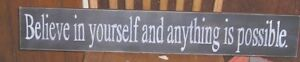 Believe in yourself and anything is possible WOOD SIGN INSPIRATIONAL CUSTOM COLO