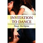 Invitation to Dance 9781448941834 by Stacy McAlpine Paperback