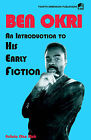 Ben Okri an Introduction to His Early Fiction by Felicia Alu Moh (Paperback / softback, 2002)
