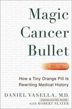 Magic Cancer Bullet: How a Tiny Orange Pill May Rewrite Medical History by Rober
