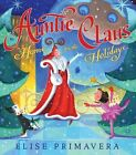 Auntie Claus Home for The Holidays by Elise Primavera 1416954856 2009
