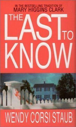 The Last To Know By Wendy Corsi Staub 9780786011964 Ebay
