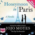 Honeymoon in Paris by Jojo Moyes (CD-Audio, 2013)