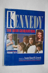 Kennedy-The-New-Generation-by-Frank-Teti-and-Jeannie-Sakol-1983-Hardcover