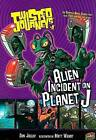 Alien Incident on Planet J by Dan Jolley (Paperback / softback)