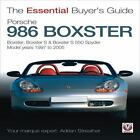 The Essential Buyer's Guide: Porsche 986 Boxster : Boxster, Boxster S, Boxster S 550 Spyder - Model Years 1997 to 2005 by Adrian Streather (2012, Paperback)