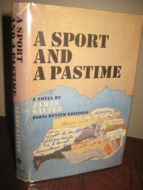 1st Edition A SPORT AND A PASTIME James Salter FIRST PRINTING Fiction NOVEL Rare
