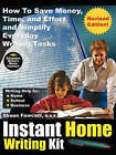 Instant Home Writing Kit - How To Save Money, Time, and Effort and Simplify Everyday Writing Tasks (Revised Edition) by Shaun (Paperback, 2007)
