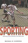 Sporting Pedagogies: Performing Culture & Identity in the Global Arena by Michael D. Giardina (Paperback, 2005)