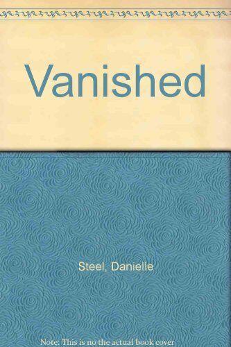 Vanished By  Danielle Steel. 9780593015810