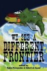 We See a Different Frontier: A postcolonial speculative fiction anthology by Djibril Al-Ayad, Fabio Fernandes (Paperback, 2013)