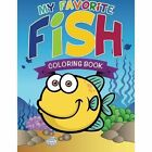 My Favorite Fish Coloring Book by Speedy Publishing LLC (Paperback / softback, 2014)