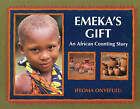 Emeka's Gift: An African Counting Story by Ifeoma Onyefulu (Paperback, 1998)