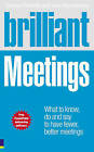 Brilliant Meetings: What to Know, Say and Do to Have Fewer, Better Meetings by Jane Hammersley, Duncan Peberdy (Paperback, 2009)