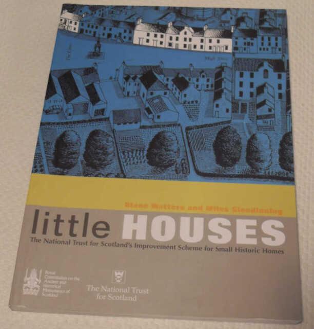 Little Houses: National Trust Scotland Improvement Scheme Small Historic Homes