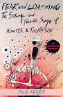 Fear and Loathing: The Strange and Terrible Saga of Hunter S. Thompson by Paul Perry (Paperback, 2008)