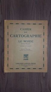 CAHIER DE CARTOGRAPHIE LE MONDE COURS SUPERIEUR A.FRAYSSE A. COLIN PARIS
