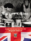 The War-Time Kitchen: Nostalgic Food and Facts from 1940-1954 by Marguerite Patten (Paperback, 2004)