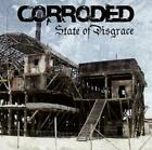 State Of Disgrace von Corroded (2013)