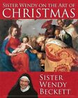 Sister Wendy on the Art of Christmas by Sister Wendy Beckett (Paperback / softback, 2013)