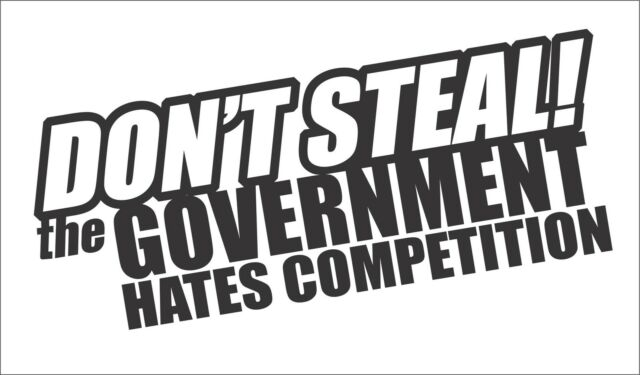 Don/'t Steal The Government Hates Competition Sticker Vinyl Decal Car Decor Gift