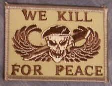 Embroidered Military Patch U S Army We Kill for Peace NEW desert