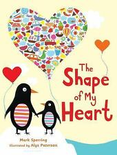 The Shape of My Heart by Mark Sperring (2015, Board Book)