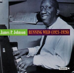 JAMES-P-JOHNSON-Running-Wild-1921-1926-1997-Tradition-TCD-1048